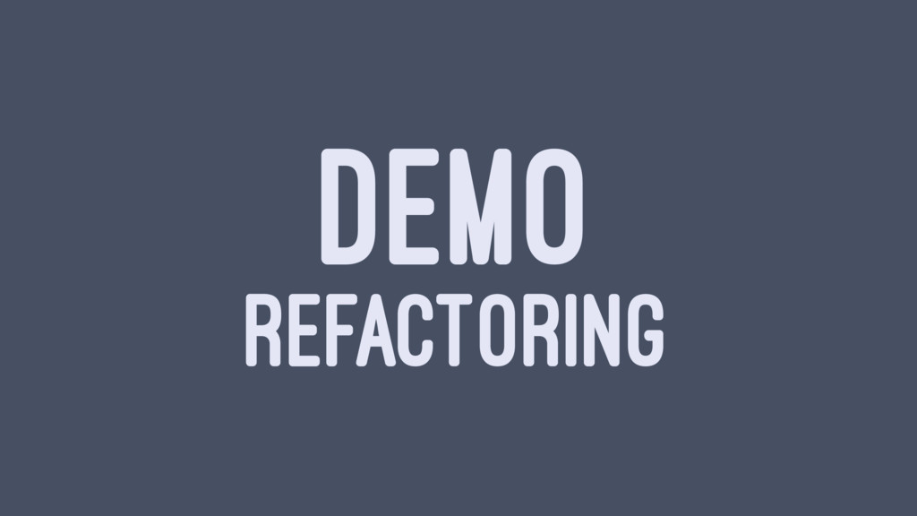 DEMO REFACTORING