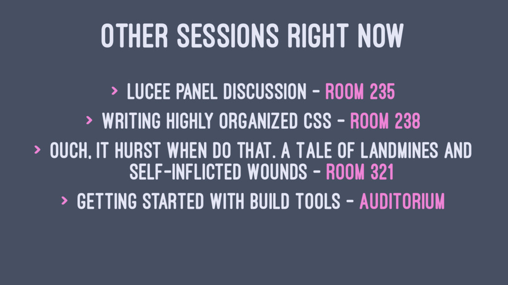 OTHER SESSIONS RIGHT NOW > Lucee Panel Discussi...
