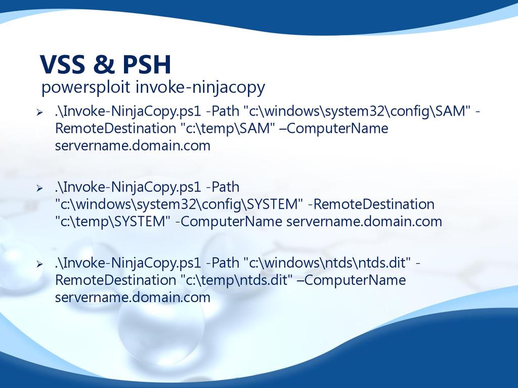 " .\Invoke-NinjaCopy.ps1 -Path ""c:\windows\syst..."