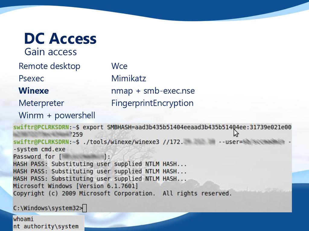 Remote desktop Wce Psexec Mimikatz Winexe nmap ...