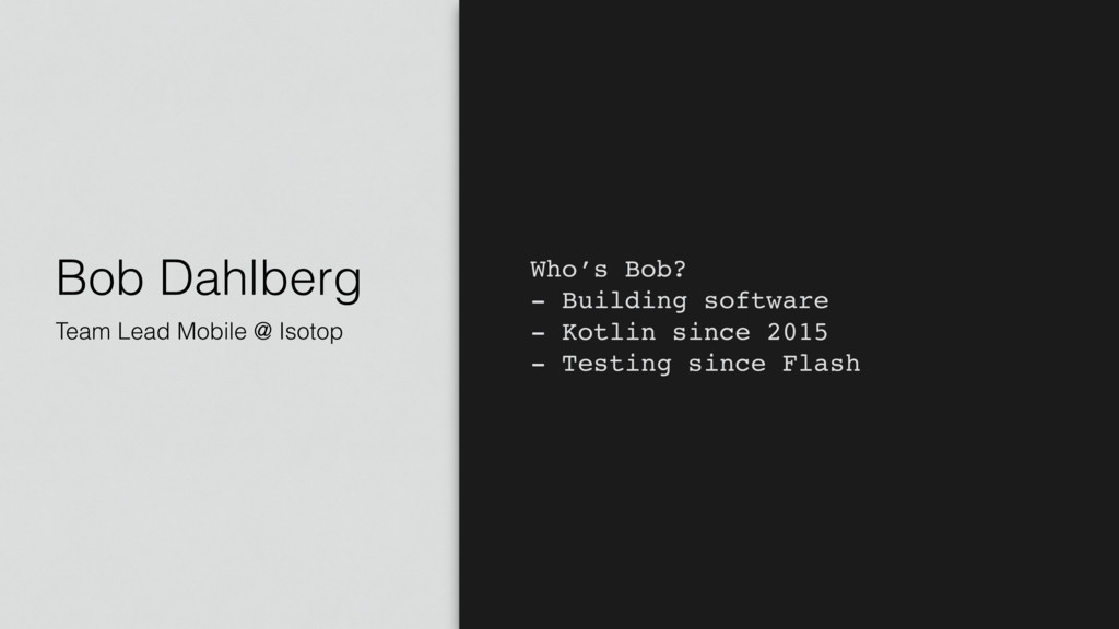 Bob Dahlberg Team Lead Mobile @ Isotop Who's Bo...