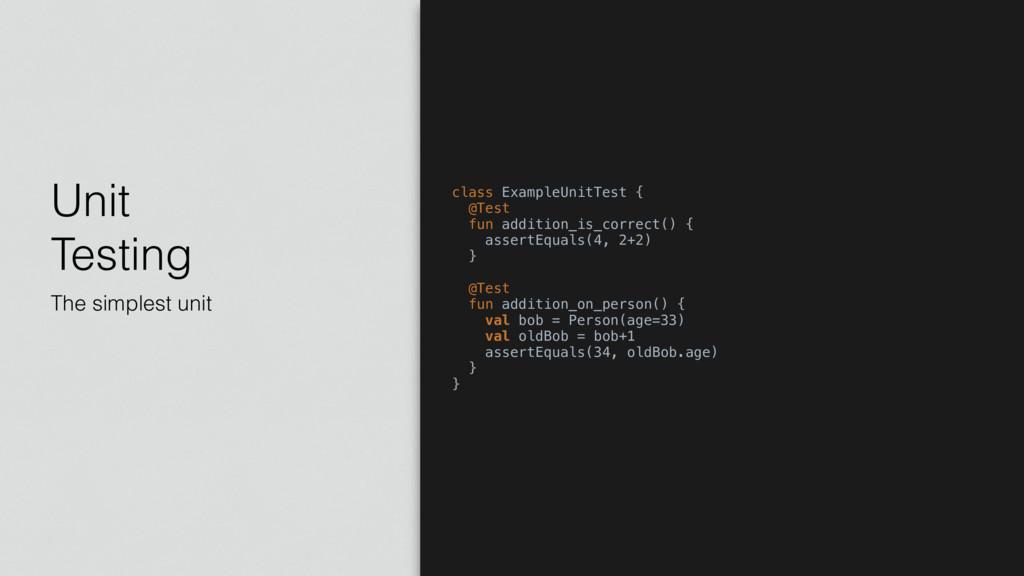 Unit Testing The simplest unit class ExampleUn...