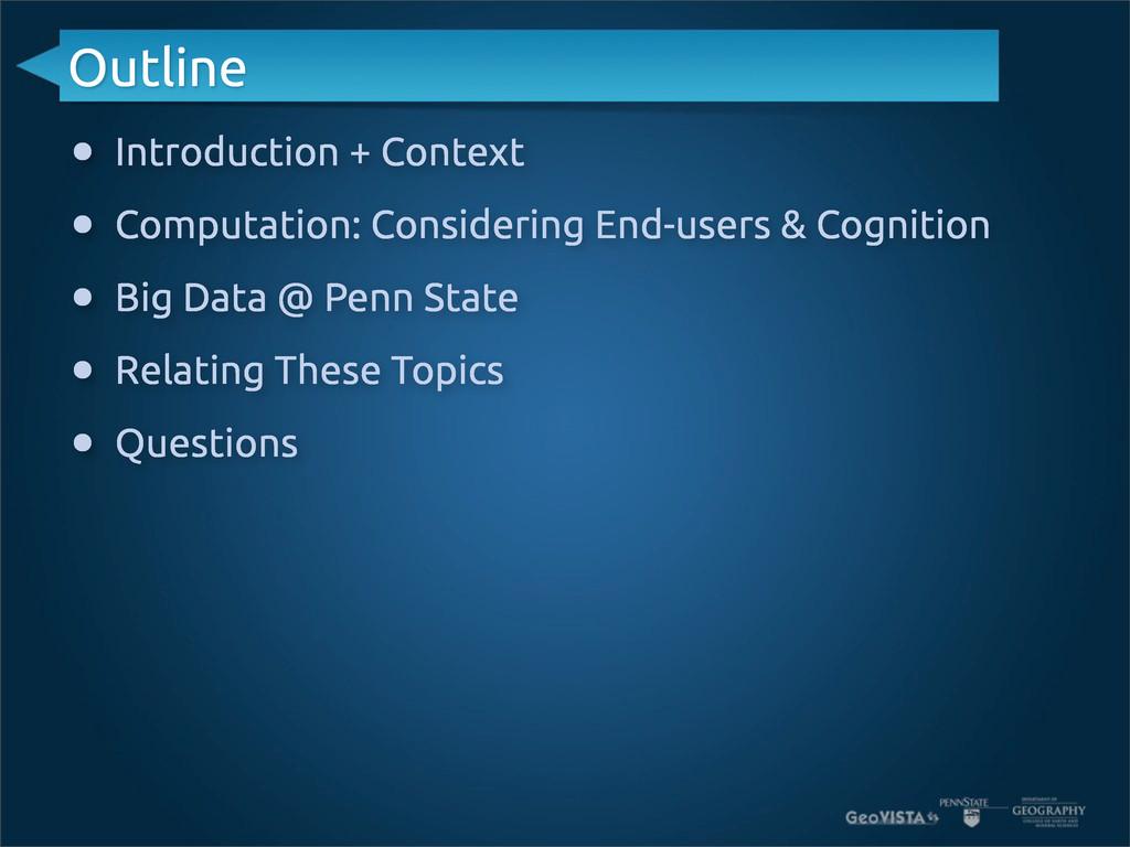 Outline • Introduction + Context • Computation:...