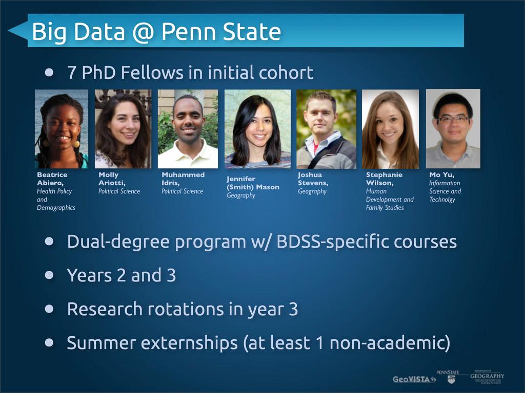 Big Data @ Penn State • 7 PhD Fellows in initia...