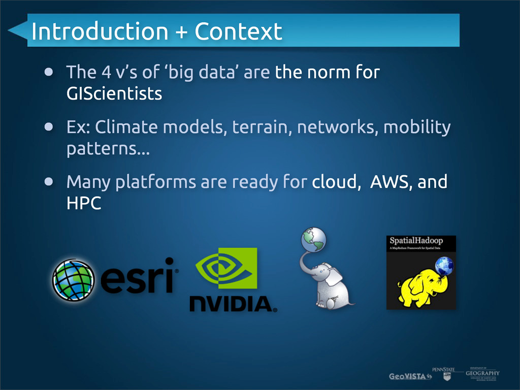 • The 4 v's of 'big data' are the norm for GISc...