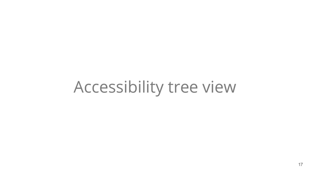 17 Accessibility tree view