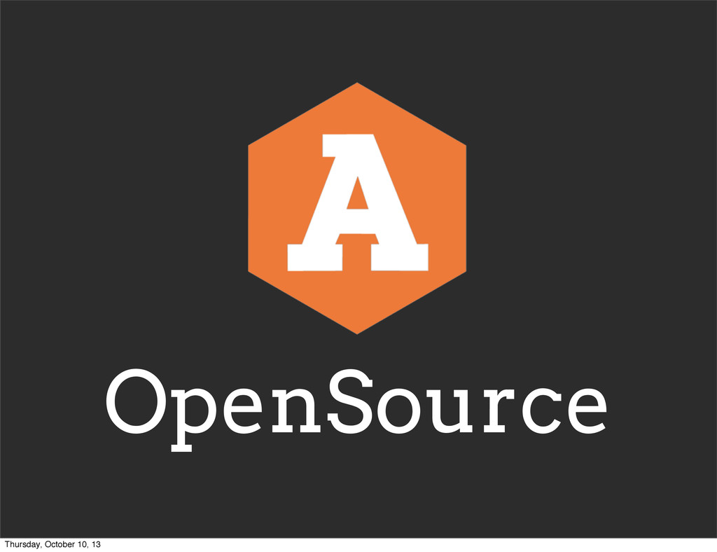 OpenSource Thursday, October 10, 13