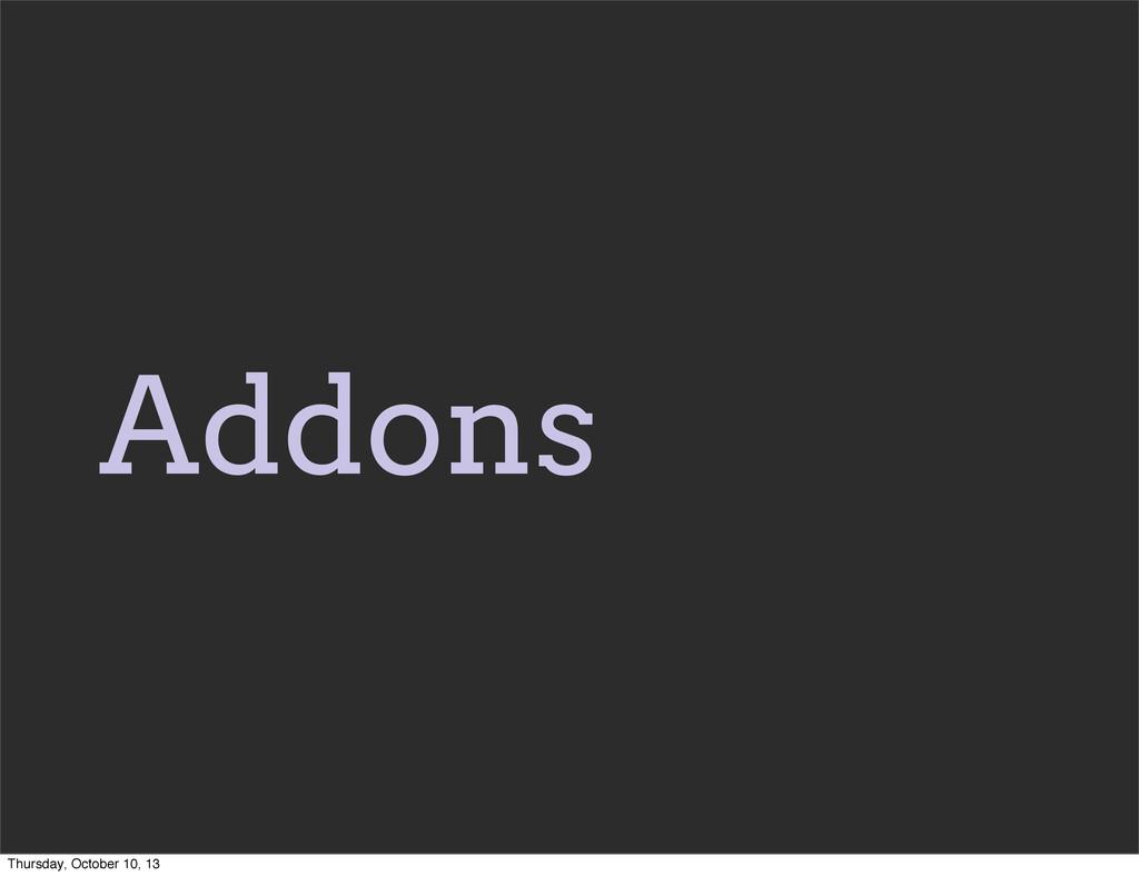 Addons Thursday, October 10, 13