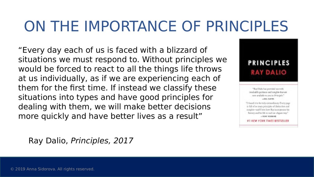 "ON THE IMPORTANCE OF PRINCIPLES ""Every day each..."