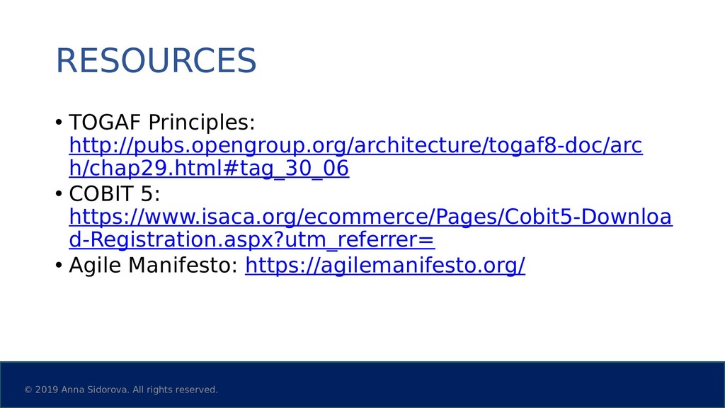 RESOURCES • TOGAF Principles: http://pubs.openg...