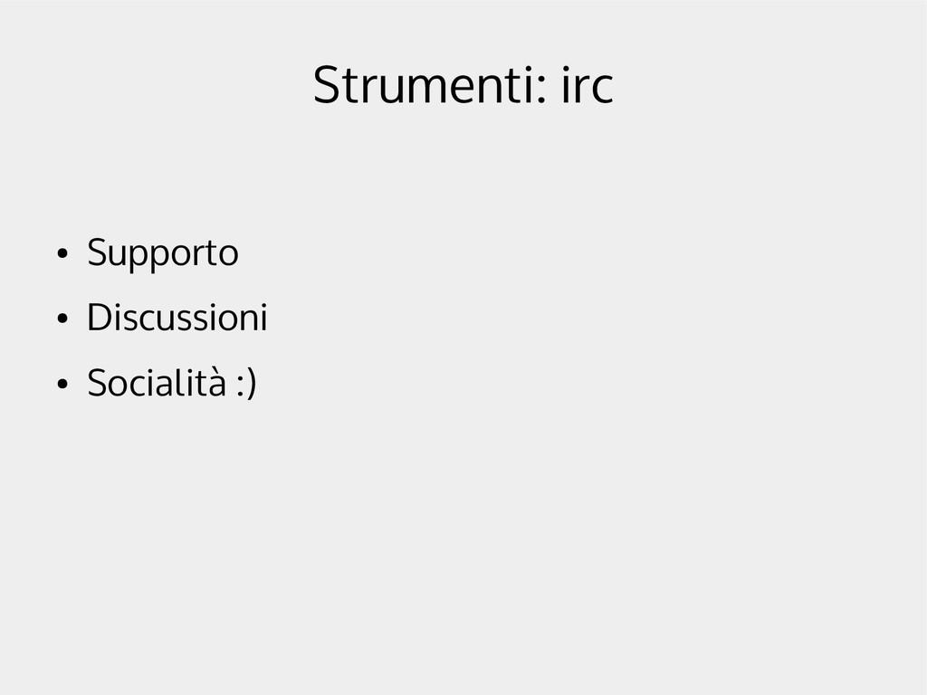 Strumenti: irc ● Supporto ● Discussioni ● Socia...