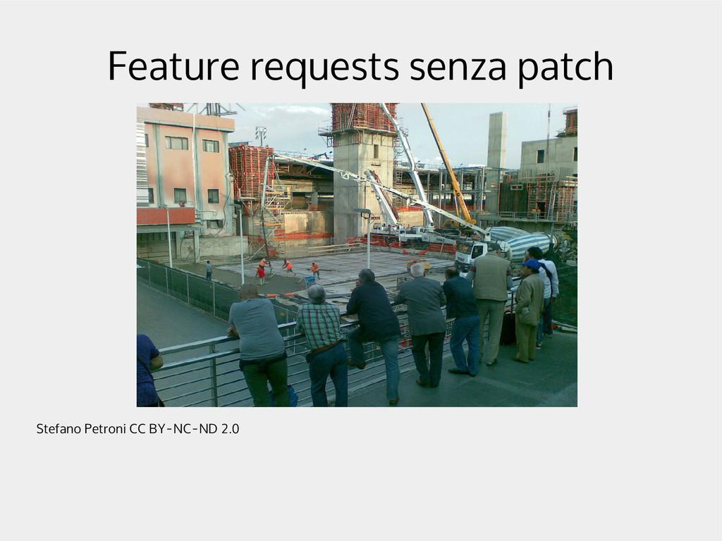 Feature requests senza patch Stefano Petroni CC...