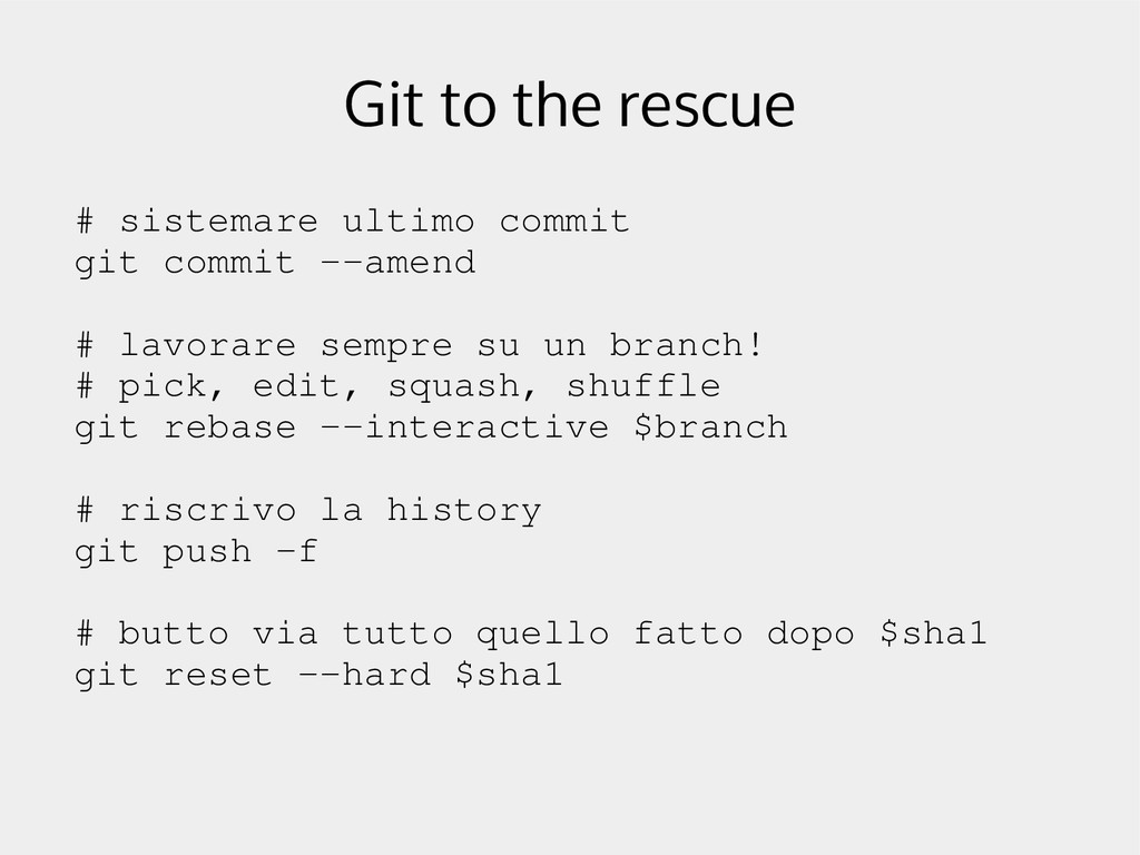 Git to the rescue # sistemare ultimo commit git...