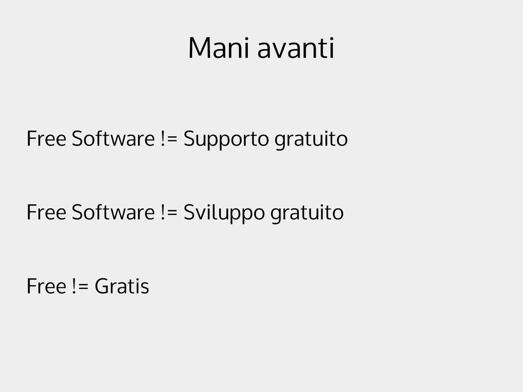 Mani avanti Free Software != Supporto gratuito ...