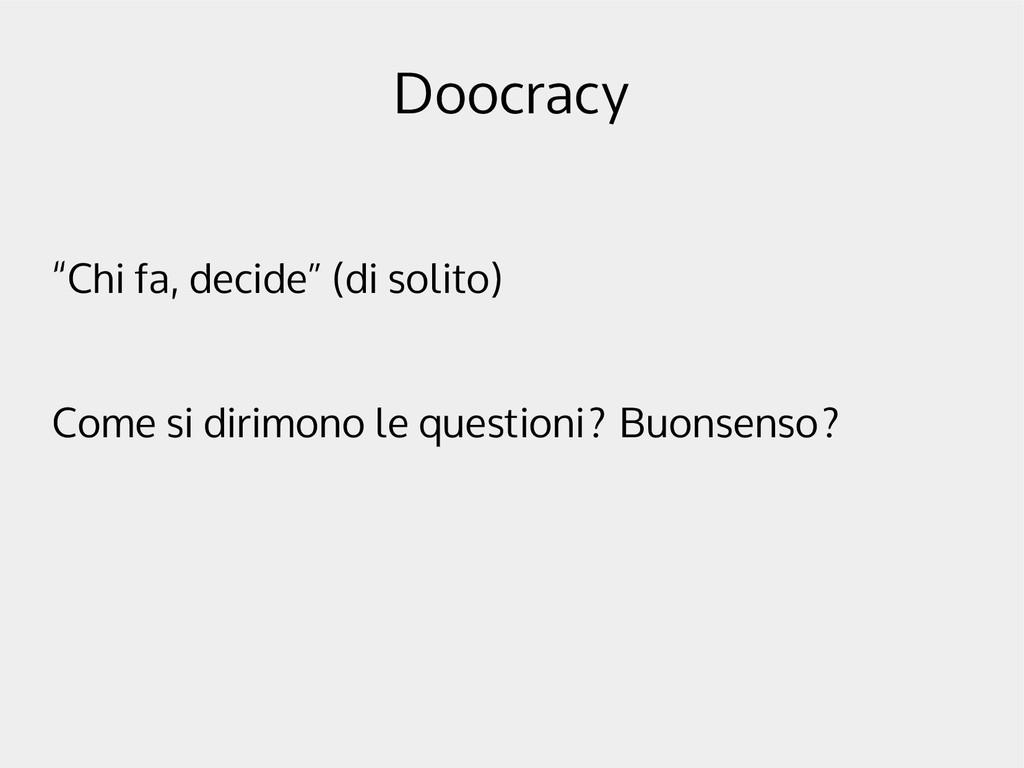 """Doocracy """"Chi fa, decide"""" (di solito) Come si d..."""
