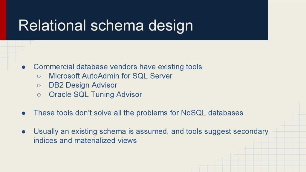 Relational schema design ● Commercial database ...