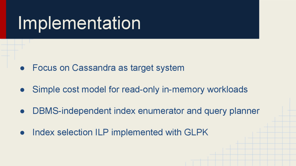 Implementation ● Focus on Cassandra as target s...