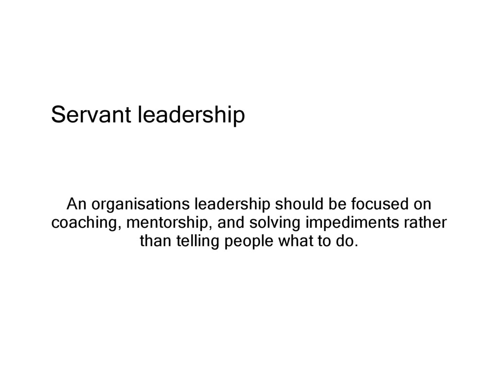 Servant leadership An organisations leadership ...