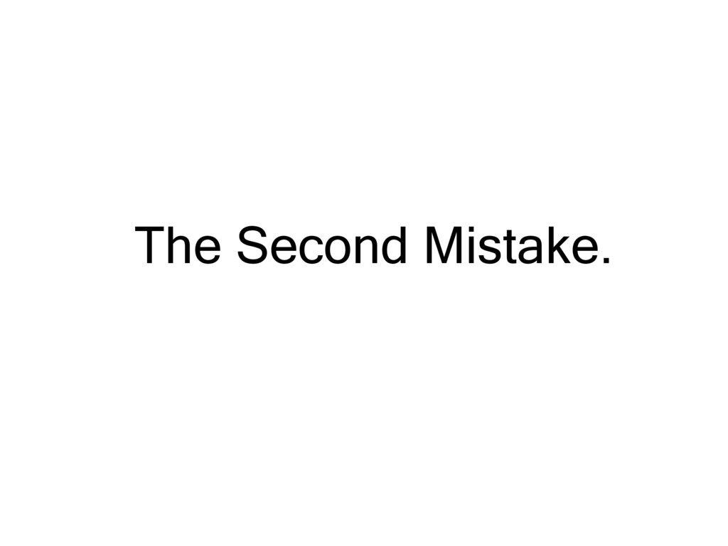 The Second Mistake.