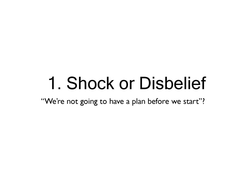 """1. Shock or Disbelief """"We're not going to have ..."""
