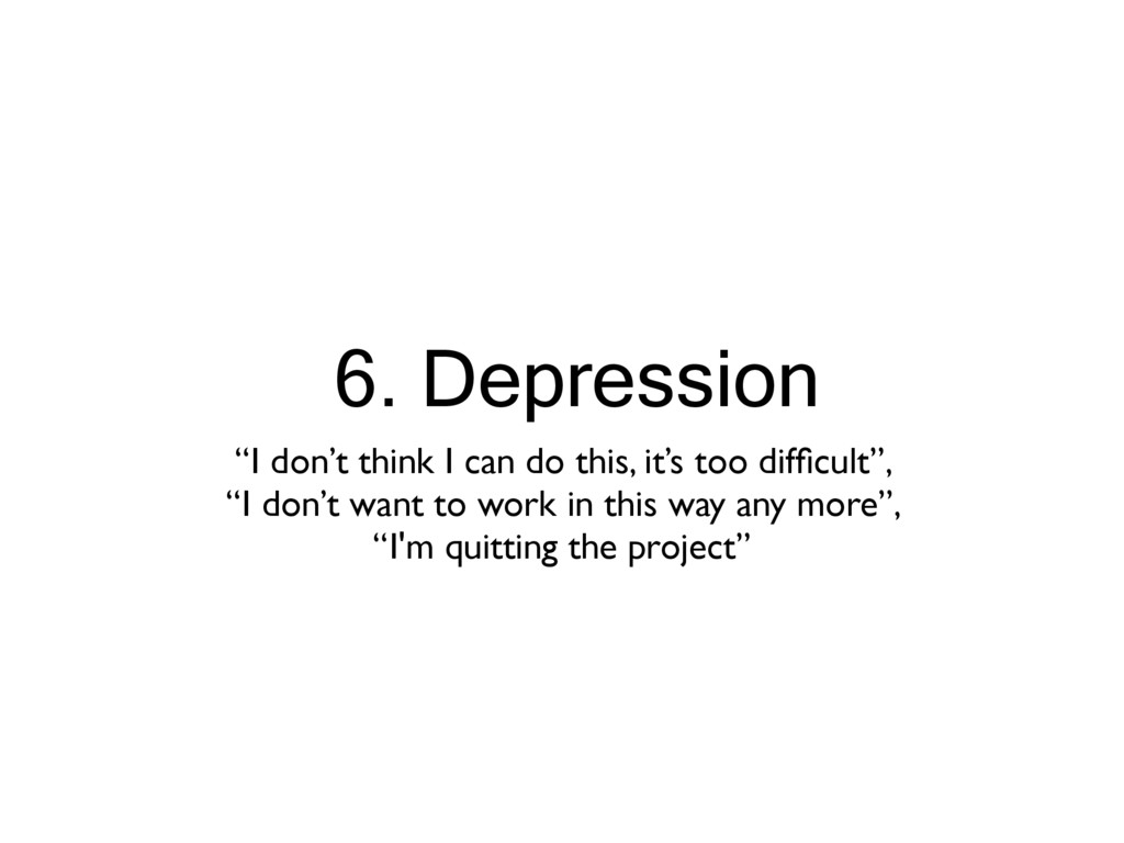 """6. Depression """"I don't think I can do this, it'..."""