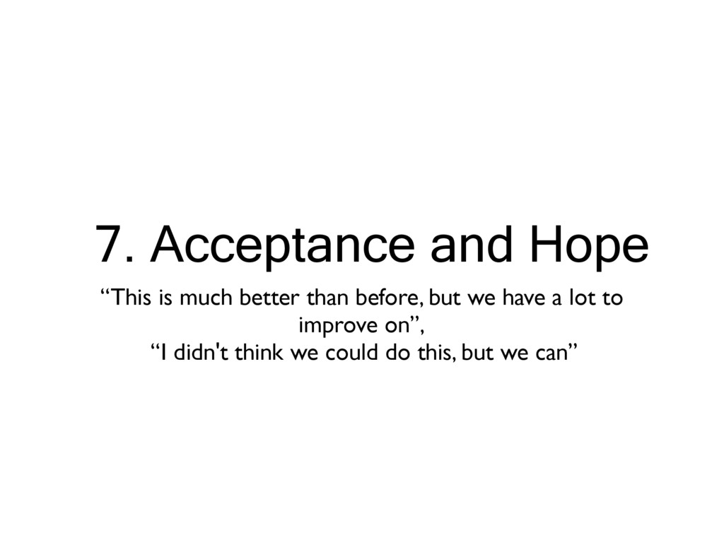 """7. Acceptance and Hope """"This is much better tha..."""