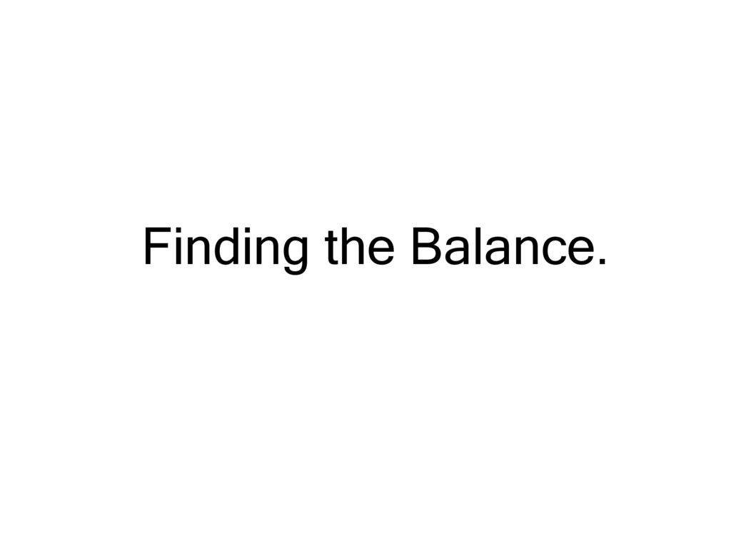 Finding the Balance.