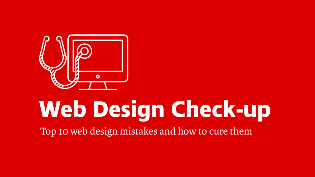 Web Design Check-up Top 10 web design mistakes ...