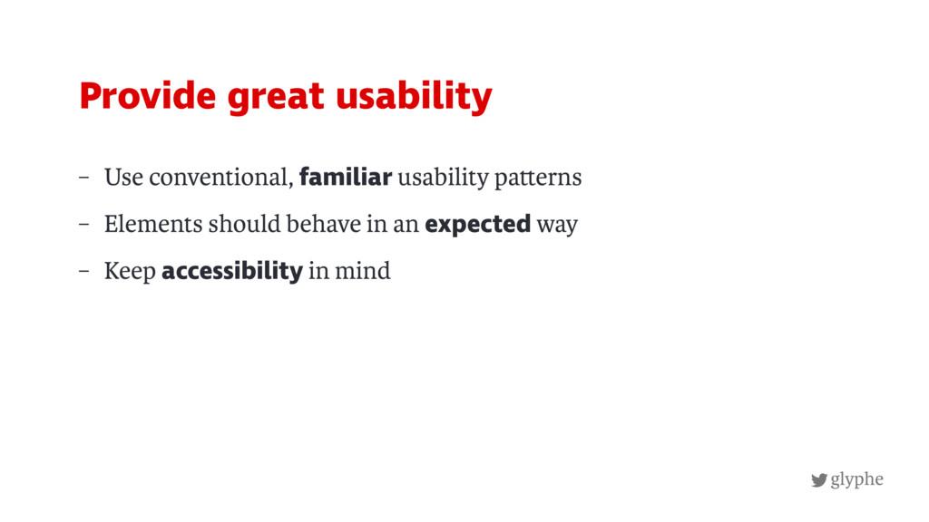 glyphe – Use conventional, familiar usability p...