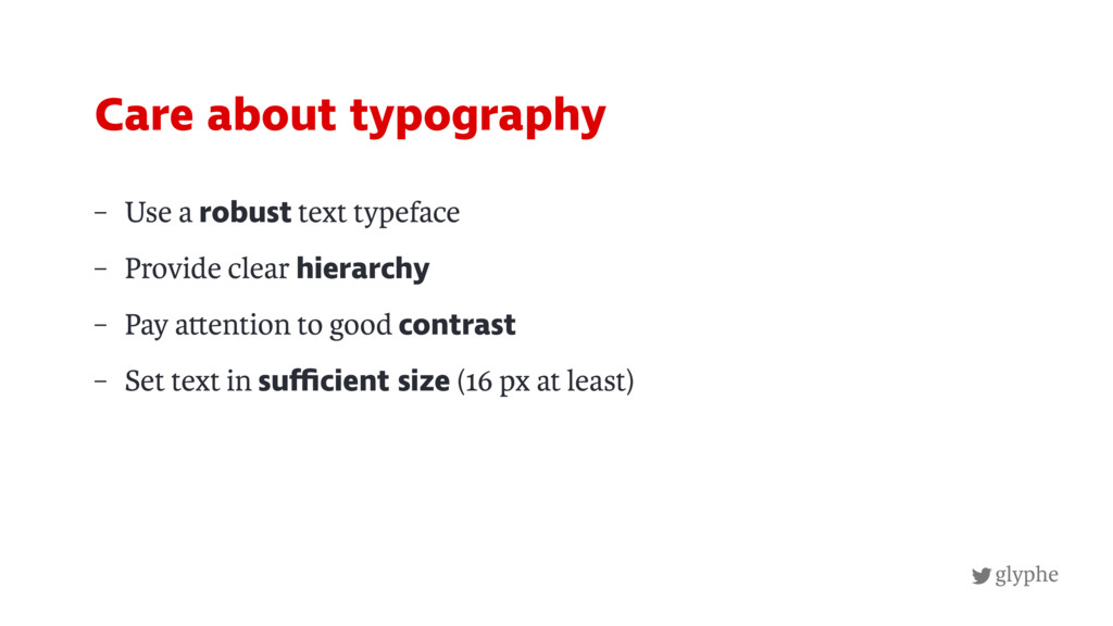 glyphe – Use a robust text typeface – Provide c...