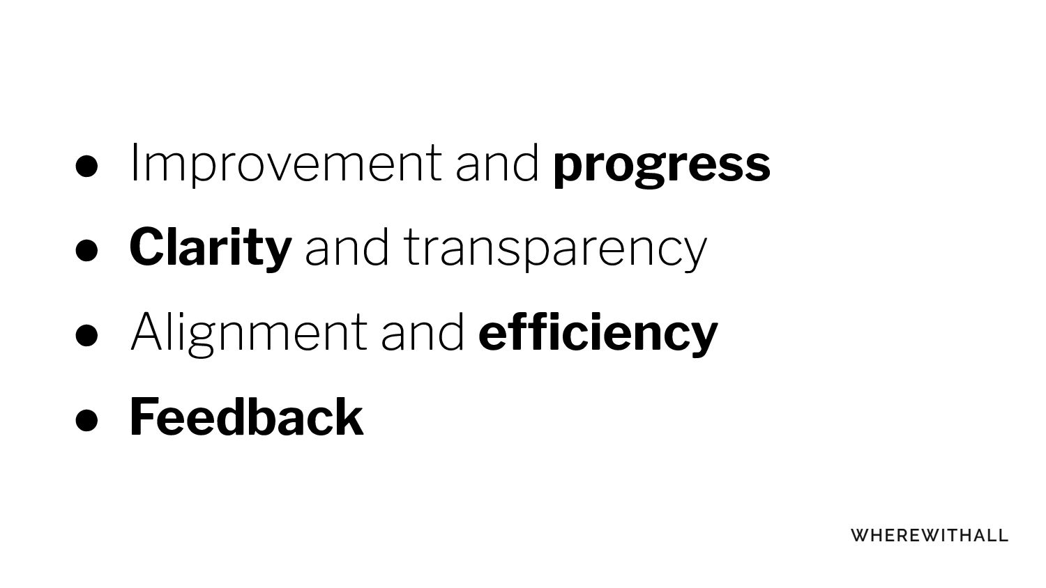 ● Improvement and progress ● Clarity and transp...