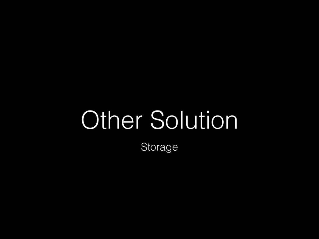 Other Solution Storage