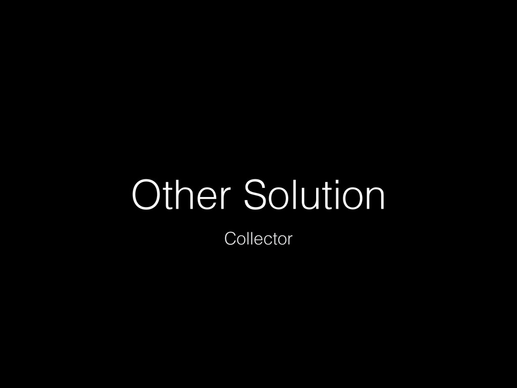 Other Solution Collector