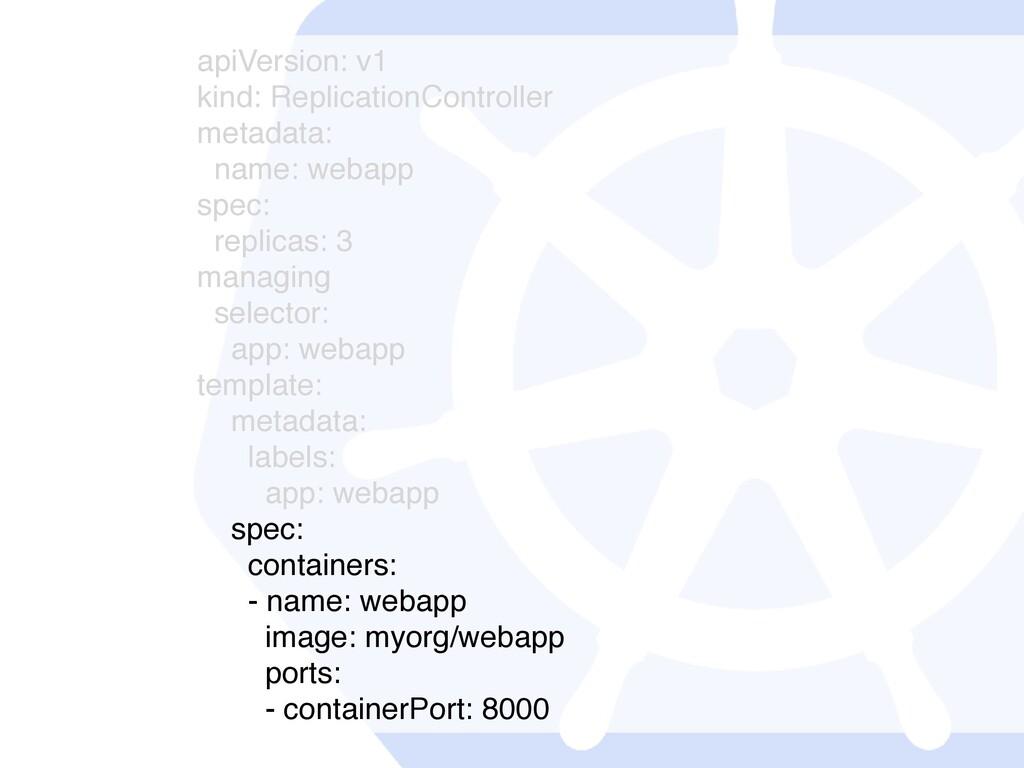 apiVersion: v1 kind: ReplicationController meta...