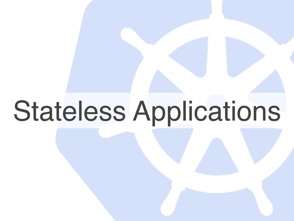Stateless Applications