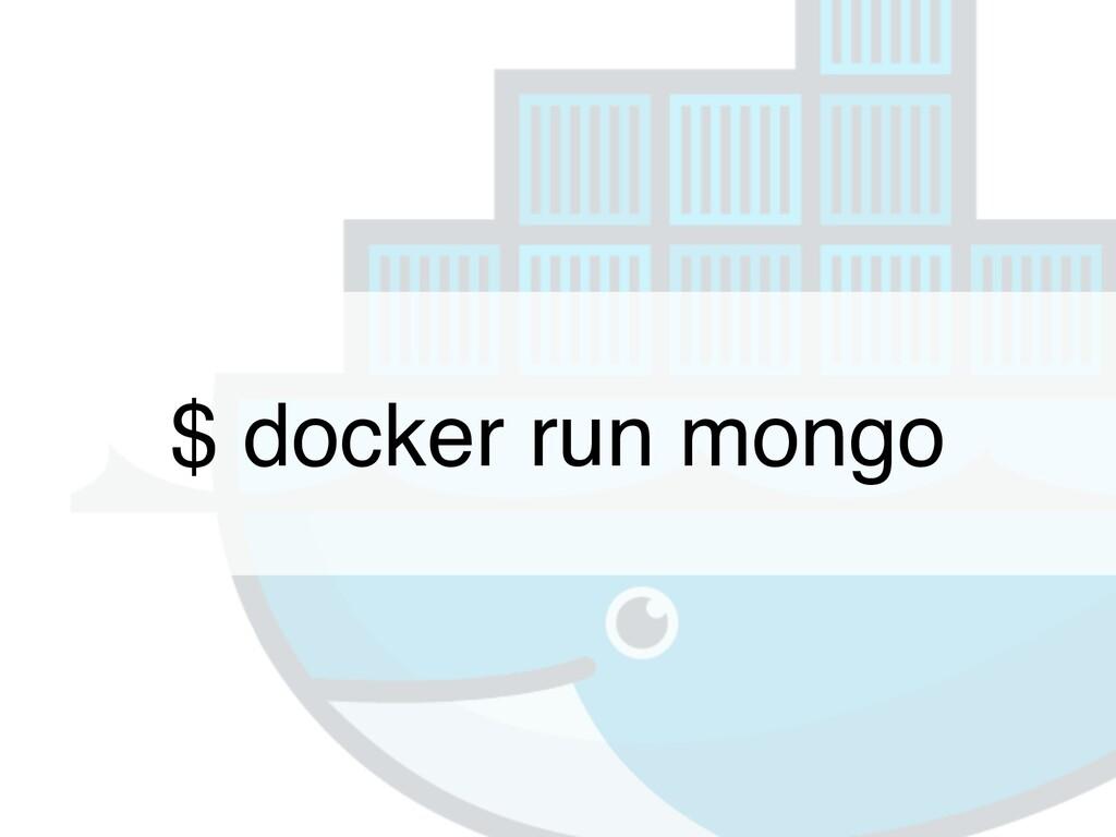 $ docker run mongo