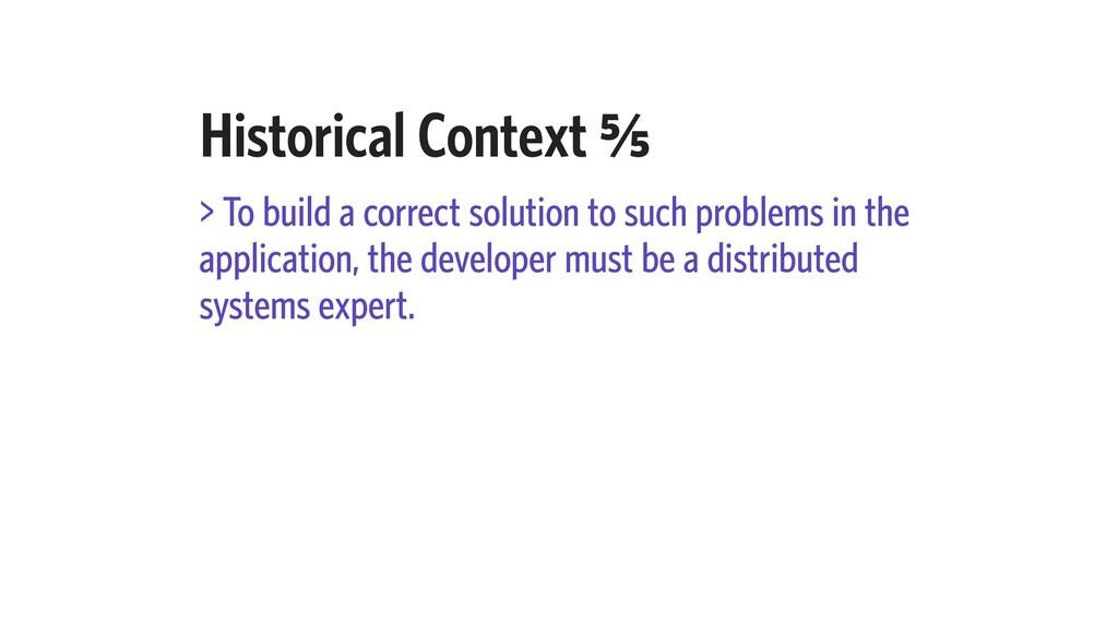 Historical Context E⁄e > To build a correct sol...
