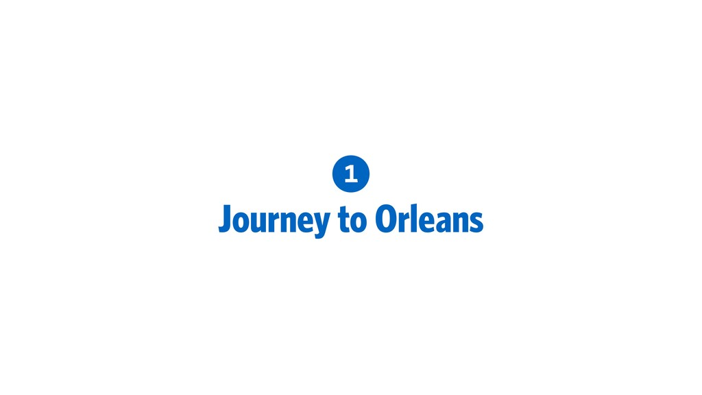 1 Journey to Orleans
