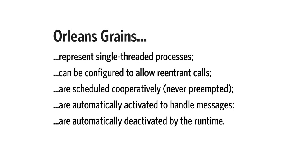Orleans Grains… …represent single-threaded proc...