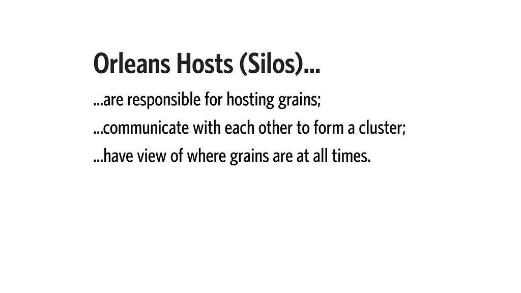 Orleans Hosts (Silos)… …are responsible for hos...