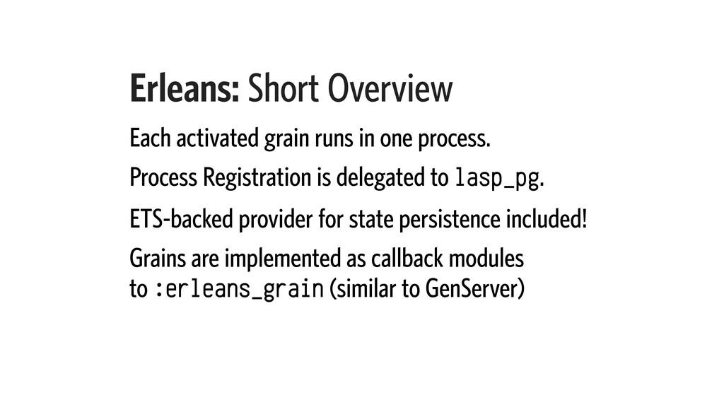 Erleans: Short Overview Each activated grain ru...