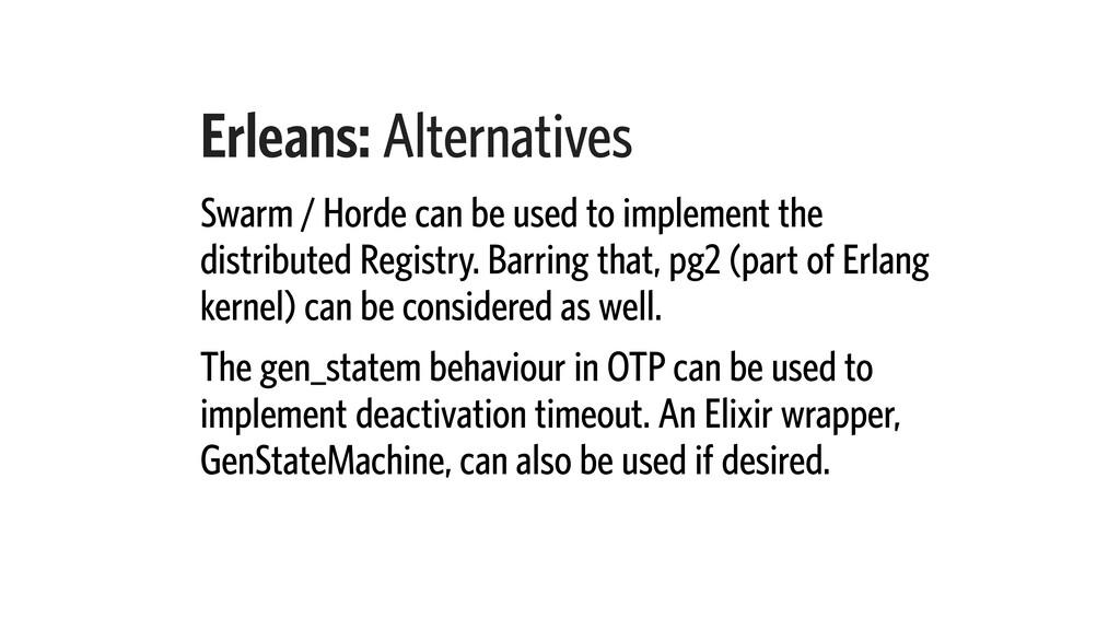 Erleans: Alternatives Swarm / Horde can be used...