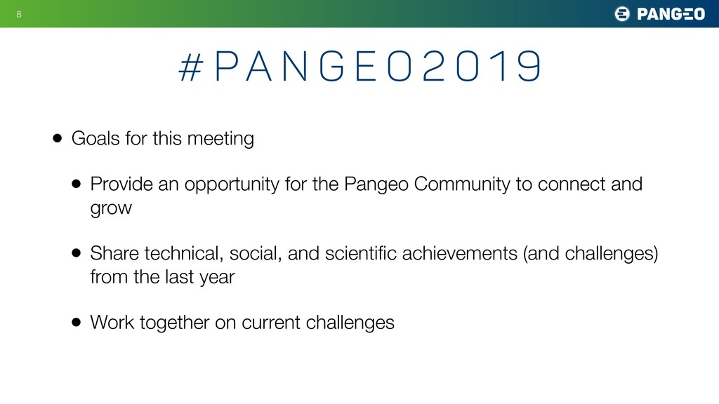 # pa n g e o 2 0 1 9 • Goals for this meeting •...