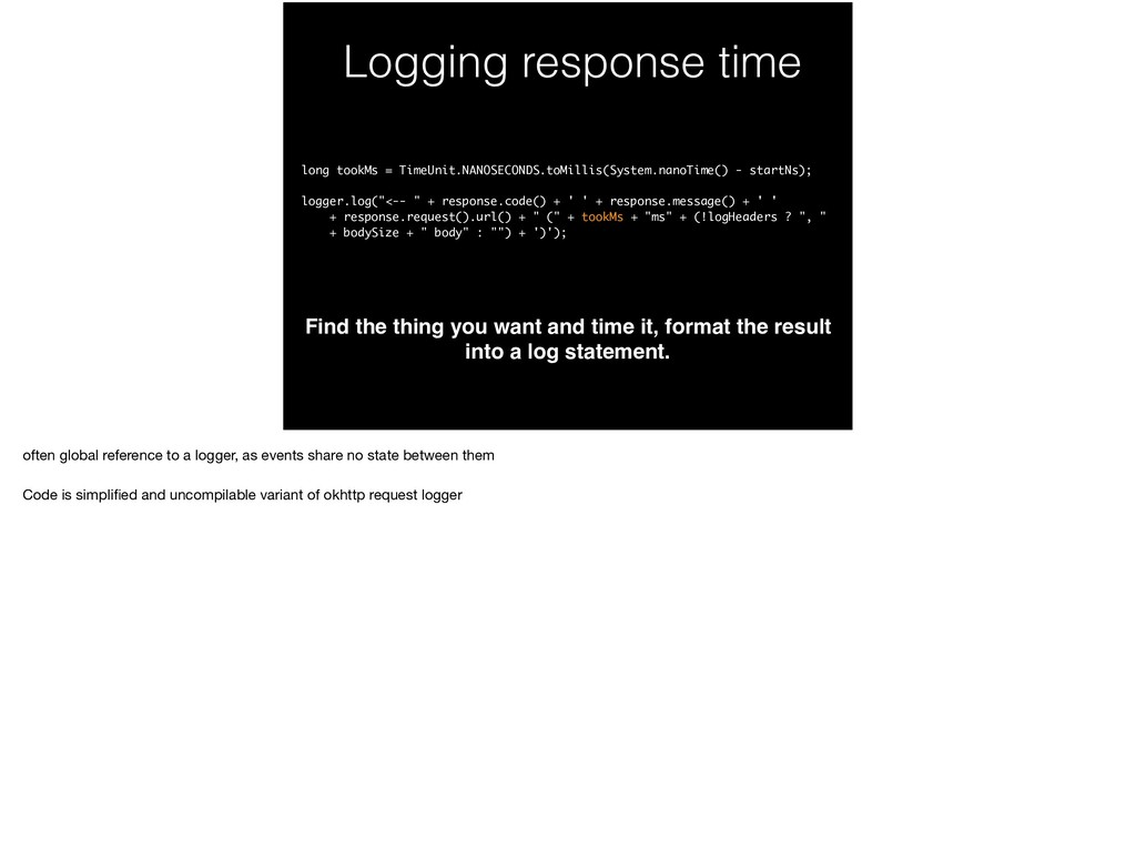 Logging response time Find the thing you want a...