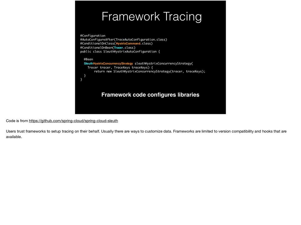 Framework Tracing Framework code configures libr...