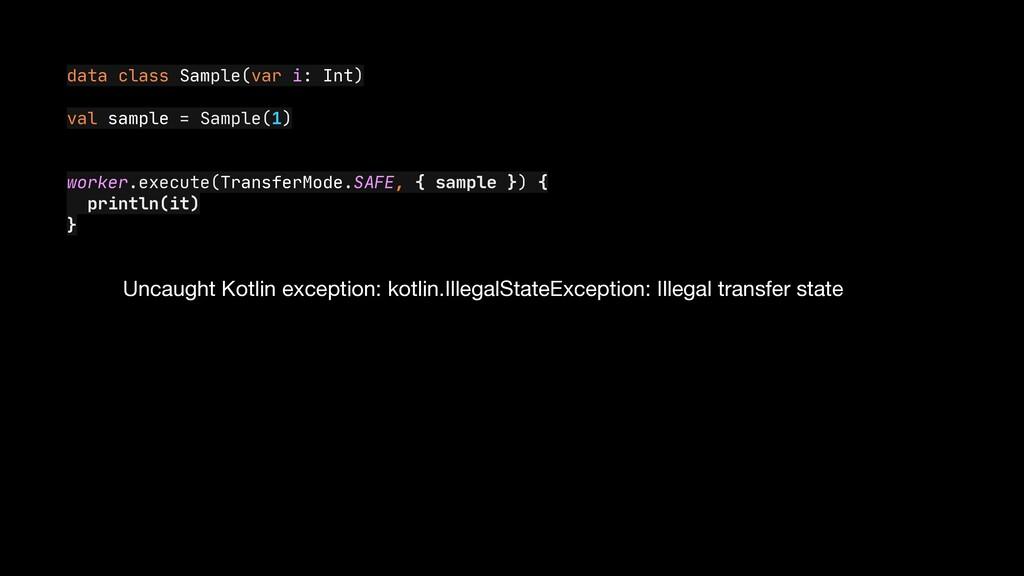 data class Sample(var i: Int)  val sample = Sam...
