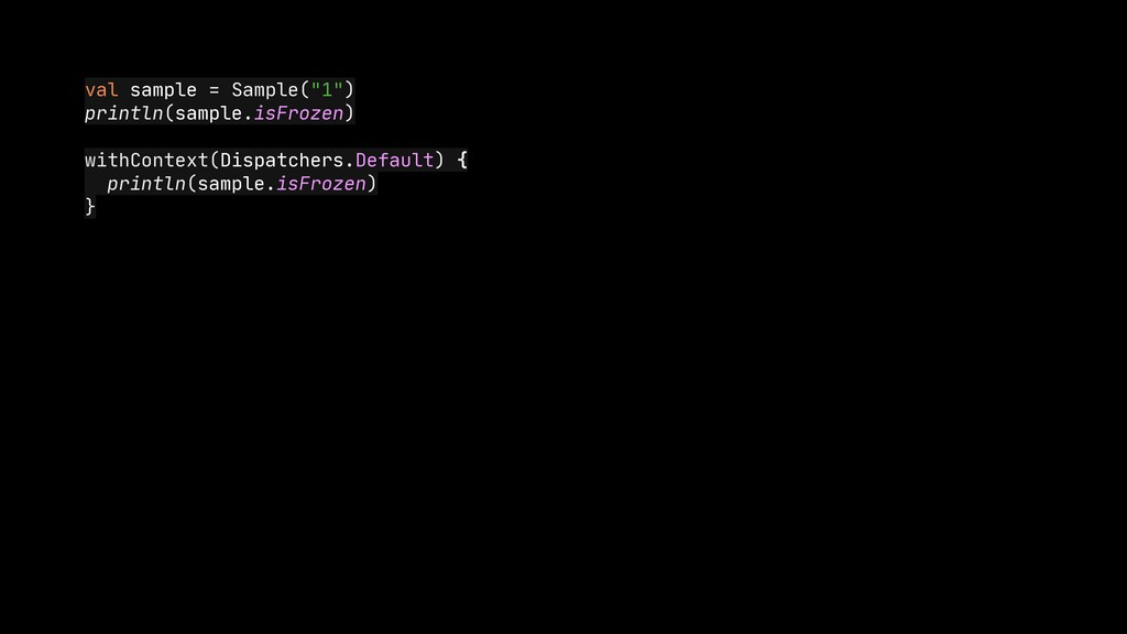 "val sample = Sample(""1"")  println(sample.isFroz..."