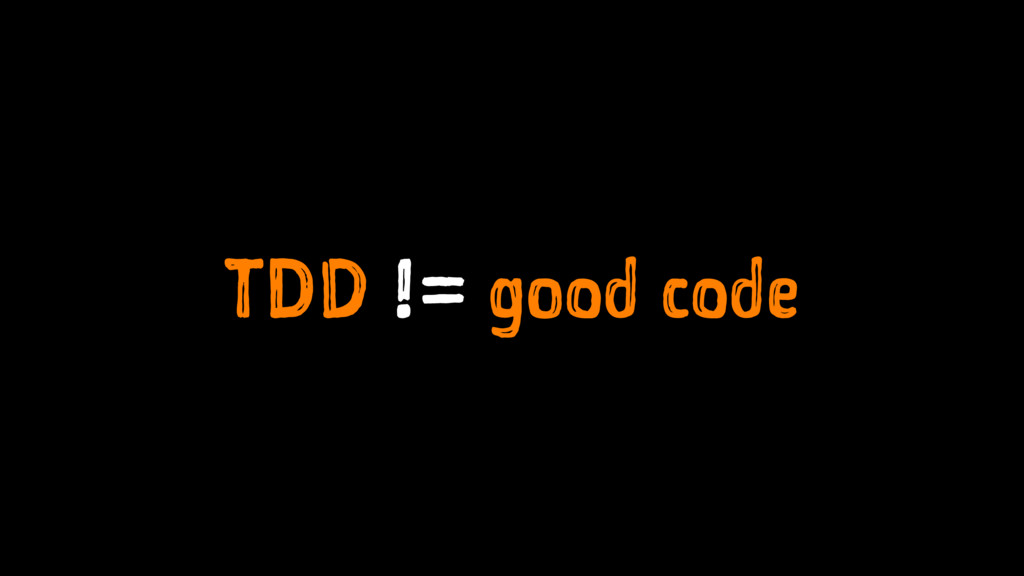TDD != good code
