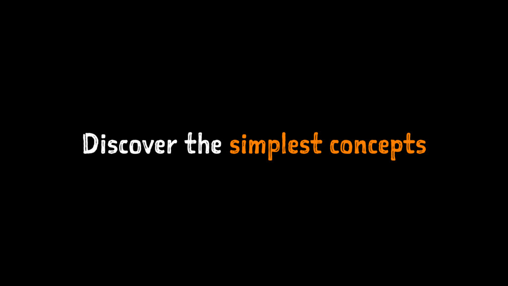 Discover the simplest concepts