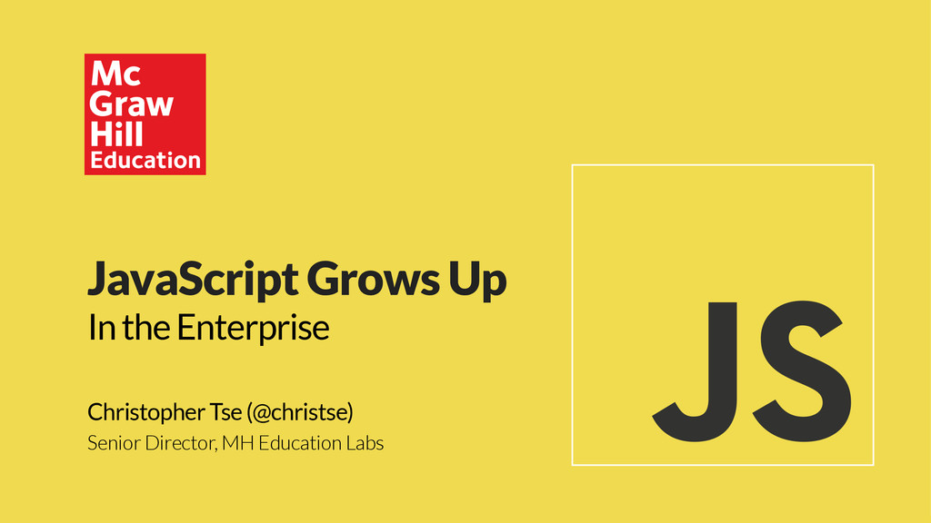 JavaScript Grows Up In the Enterprise Christoph...